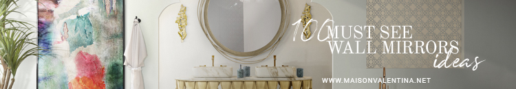 Maison Valentina Top Banner - 100 Wall Mirror Ideas
