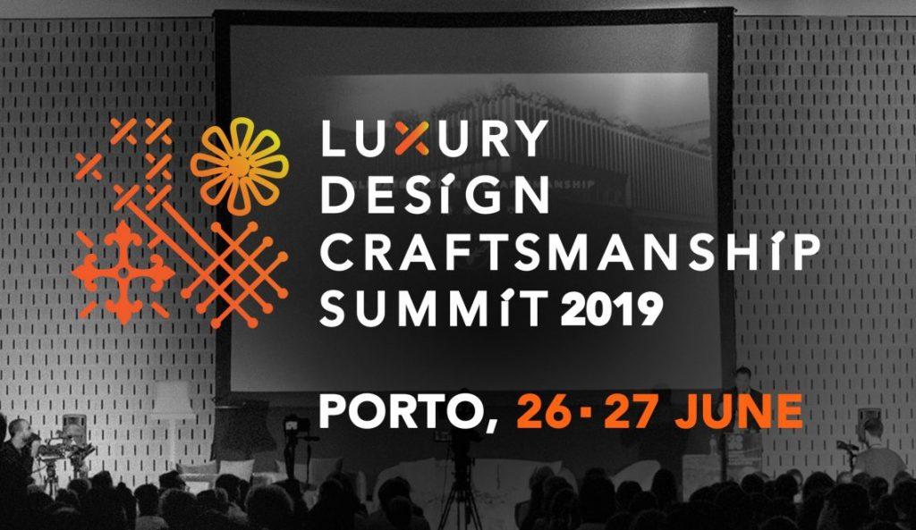 Luxury Design & Craftsmanship Summit 2019, porto, covet group, arts and crafts, crafstmanship, Luxury Design [object object] Luxury Design & Craftsmanship Summit 2019 cartaz summit 2019 ENS 1 1140x660 1024x593